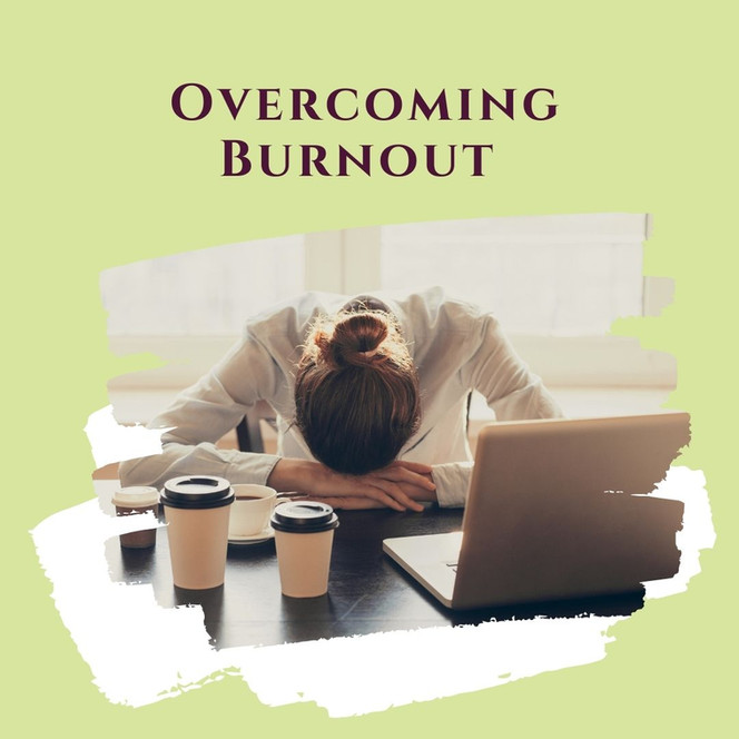 Overcoming Burnout