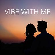 Vibe with me v3.jpg