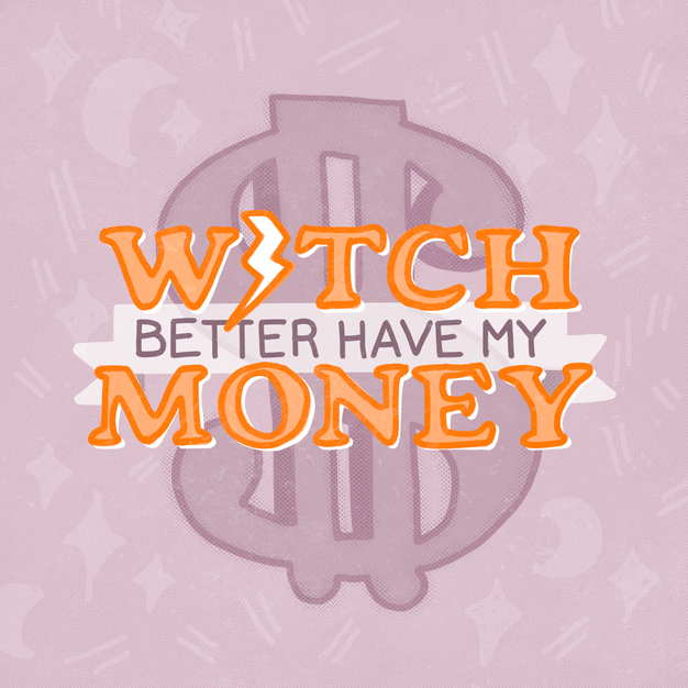 Witch Better Have My Money.png