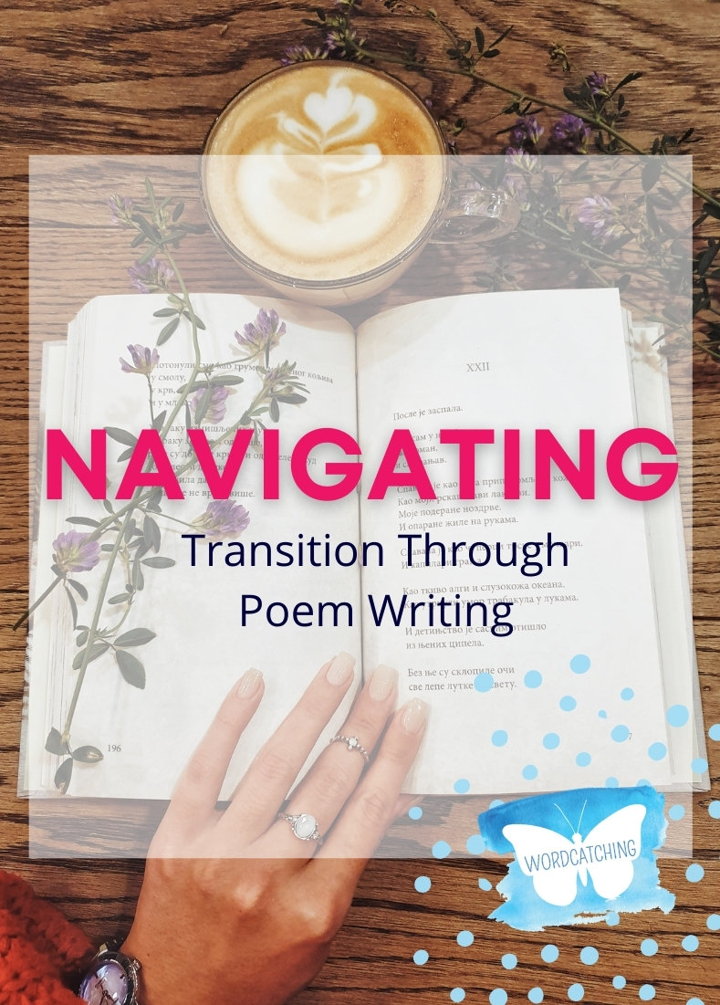 Navigating Transition Through Poetry