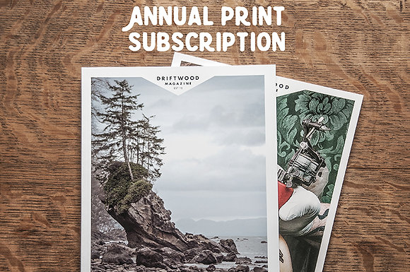 Driftwood Subscription - print only
