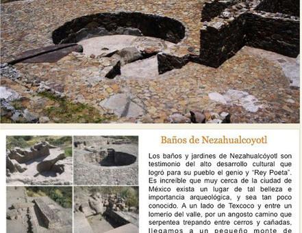 Zona Arqueológica de Texcoco (los Baños de Nezahualcóyotl) y la Ex Hacienda Molino de las Flores...