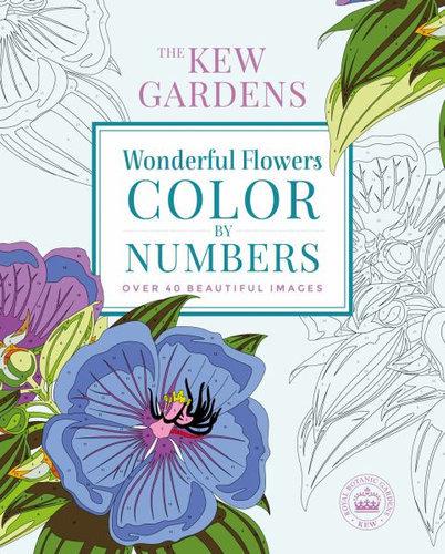 The Kew Gardens Wonderful Flowers Color-By-Numbers