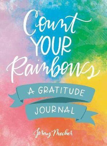 Count Your Rainbows : A Gratitude Journal