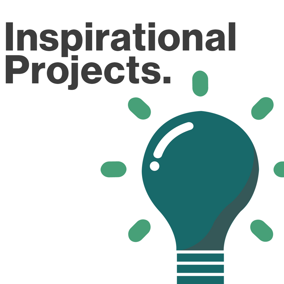 Inspirational Projects
