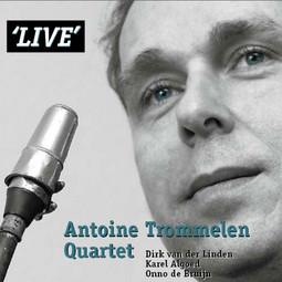 'LIVE' - Antoine Trommelen Quartet