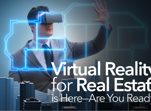Virtual Reality for Real Estate is Here - Are You Ready?