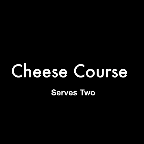 Cheese Course - Serves Two