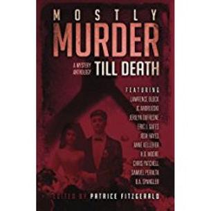 Mostly Murder: Till Death: a mystery anthology