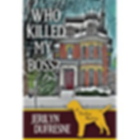 Who Killed My Boss? The book that started it all by Jerilyn Dufresne, author of the Sam Darling Mystery Series