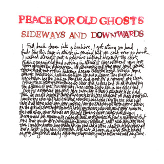 """Peace For Old Ghosts """"Sideways and Downwards"""""""