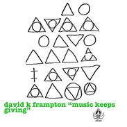 """David K Frampton """"Music Keeps Giving"""""""