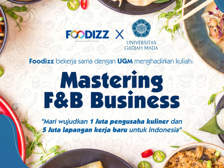 MASTERING F&B BUSINESS – Wujud Komitmen Foodizz danUniversitas Gadjah Mada - UGM, Mengedukasi Mahas