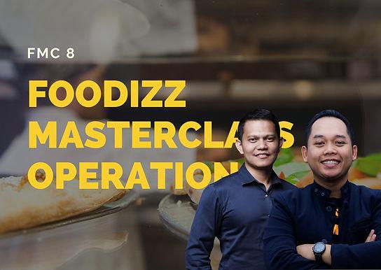 [ONLINE CLASS] Foodizz Masterclass 8 Operation