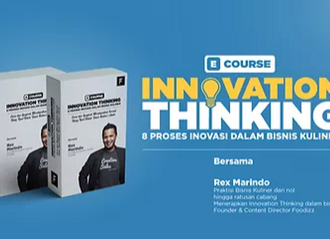 [E-COURSE] Innovation Thinking: 8 Proses Inovasi dalam Bisnis Kuliner