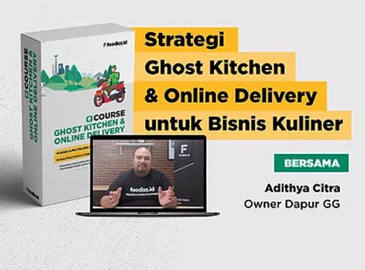 [E-COURSE] Ghost Kitchen & Strategi Online Delivery Bisnis Kuliner