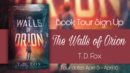 *CLOSED* Promo Tour Sign Ups: The Walls of Orion by T.D. Fox.