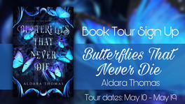 *CLOSED* Review Tour Sign Up: Butterflies That Never Die by Aldara Thomas