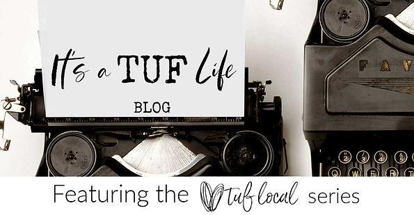 It's a TUF Life Blog