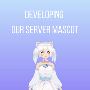 Developing Our Server Mascot