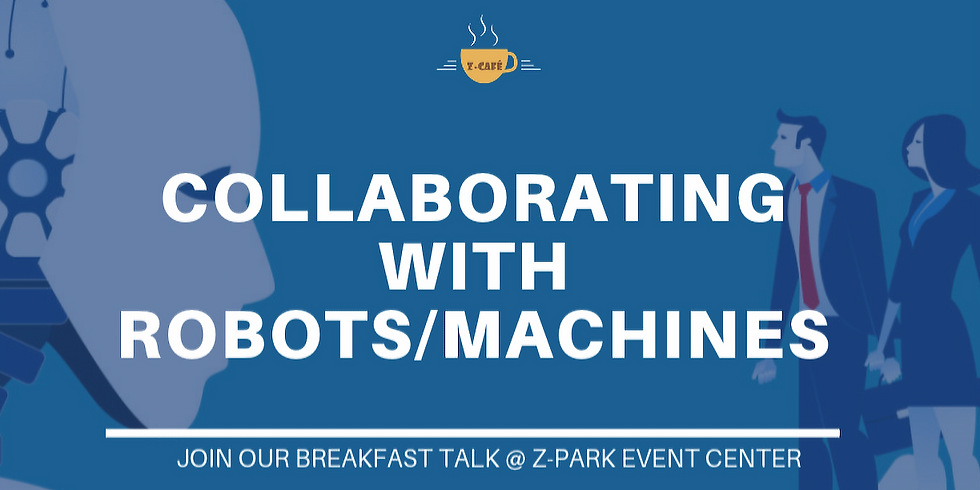 Z-Cafe: COLLABORATING WITH ROBOTS/MACHINES