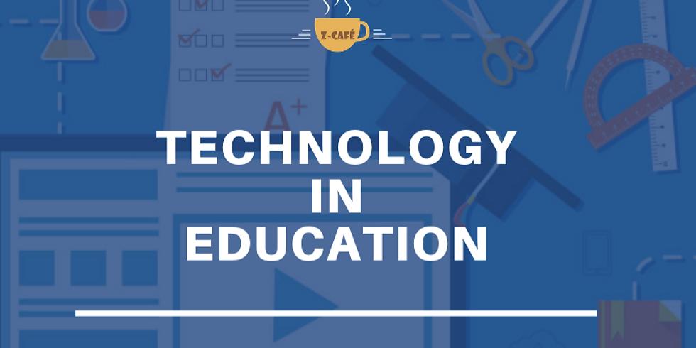 Z-Cafe:Technology in Education