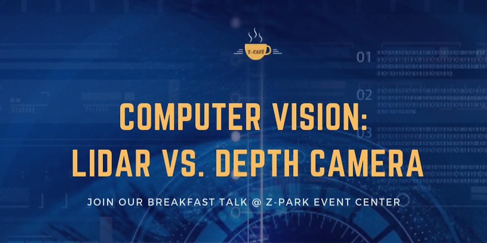 Z-Cafe: COMPUTER VISION:   LIDAR VS. DEPTH CAMERA