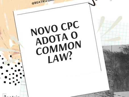 O novo CPC adotou o common law?