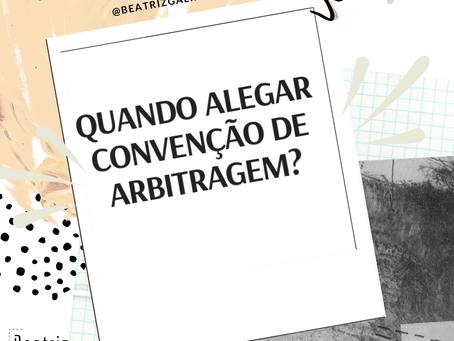 Convenção de Arbitragem: Alego quando?