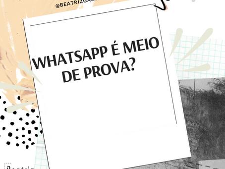 Whatsapp é meio de prova?