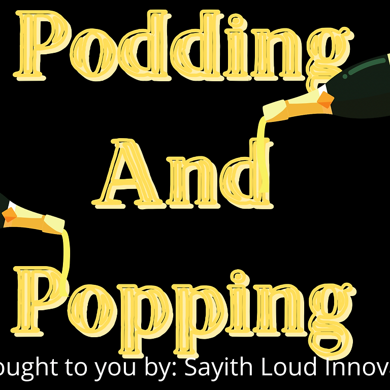 Podding and Popping