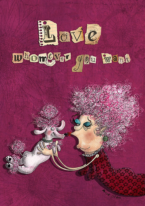 """""""Love whomever you want"""" poodle"""