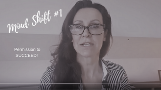 Mind Shift #1- Permission to Succeed