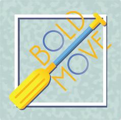 Bold Move