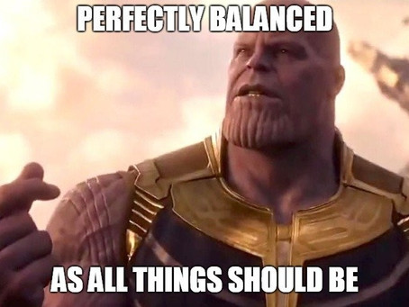 Perfectly Balanced (as all things should be)