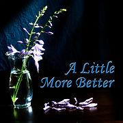 Little More Better Cover Art - 9-1-19.jp