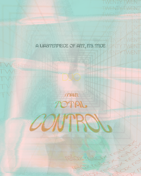 """Djo poster based off of the track, """"Total Control."""""""