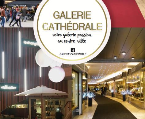 Galerie Cathédrale: la plus en vogue des galeries liégeoises !