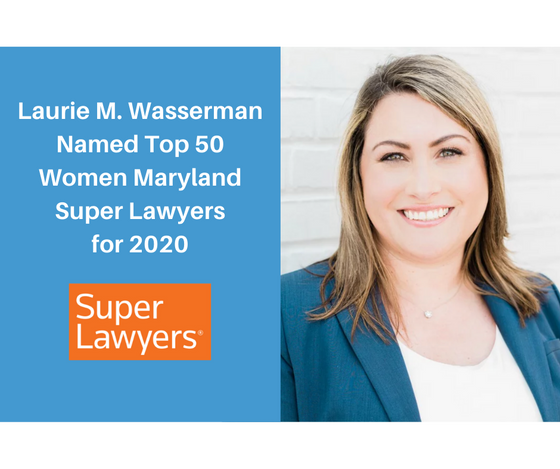 Laurie M. Wasserman Named Top 50 Women Maryland Super Lawyers for 2020
