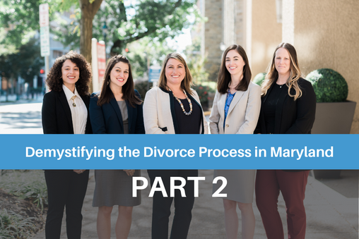 Demystifying the Divorce Process in Maryland: Part 2