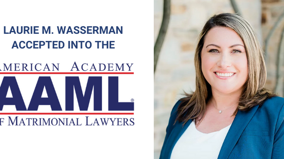 Laurie M. Wasserman Accepted Into American Academy of Matrimonial Lawyers