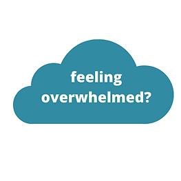 feeling overwhelmed?.png