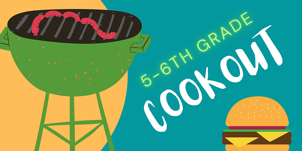 5-6th Grade Cookout