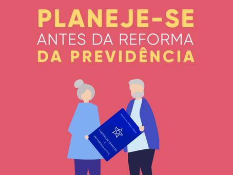 Planeje sua aposentadoria antes da Reforma da Previdência Social