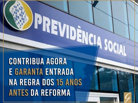 Contribua agora e garanta entrada na Regra dos 15 anos antes da Reforma