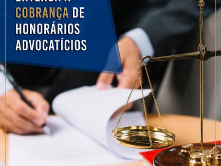 Entenda a cobrança de  honorários advocatícios