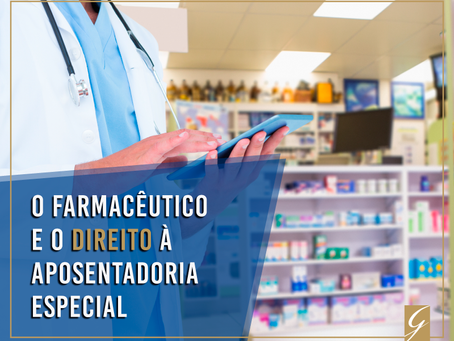 O farmacêutico e o direito à Aposentadoria Especial