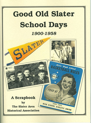 Good Old Slater School Days: A Scrapbook
