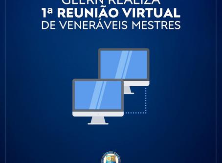 GLERN REALIZA 1ª REUNIÃO VIRTUAL DE VENERÁVEIS MESTRES