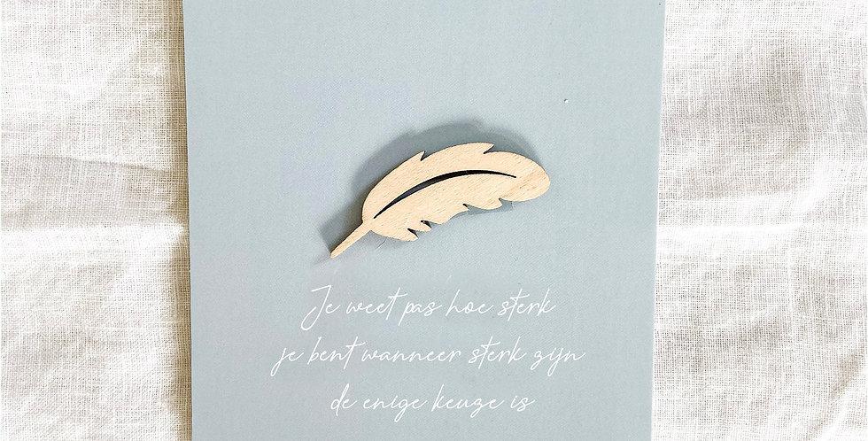 Je weet pas hoe sterk je bent wanneer sterk zijn de enige keuze is